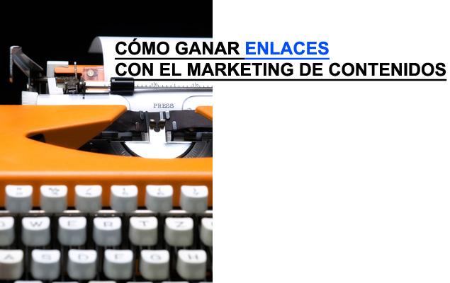 Cómo ganar enlaces con el marketing de contenidos